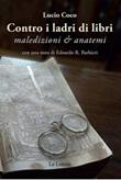 Contro i ladri di libri. Maledizioni & anatemi Ebook di  Lucio Coco, Lucio Coco