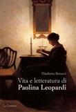 Vita e letteratura di Paolina Leopardi Ebook di  Elisabetta Benucci, Elisabetta Benucci