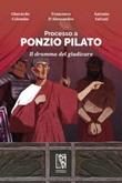 Processo a Ponzio Pilato. Il dramma del giudicare Ebook di  Gherardo Colombo, Francesco D'Alessandro, Antonio Salvati