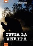 Tutta la verità Ebook di  Francesco Celentano