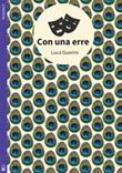 Con una erre. Ediz. integrale Ebook di  Luca Guerini