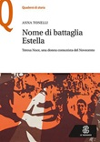 Nome di battaglia Estella. Teresa Noce, una donna comunista del Novecento Libro di  Anna Tonelli
