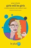 Girls will be girls. Travestirsi, interpretare ruoli e cambiare le regole Ebook di  Emer O'Toole