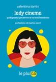 Lady cinema. Guida pratica per attivare le tue lenti femministe Ebook di  Valentina Torrini