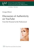 Discourses of authenticity on YouTube. From the personal to the professional Ebook di  Giorgia Riboni