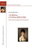 «A Silvia» e l'arma della Città. Storia di alcune indagini sulle odi pariniane Libro di  Giovanni Biancardi