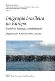 Imigração brasileira na Europa. Memória, herança, transformação Libro di