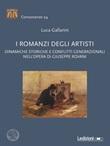 I romanzi degli artisti. Dinamiche storiche e conflitti generazionali nell'opera di Giuseppe Rovani Libro di  Luca Gallarini