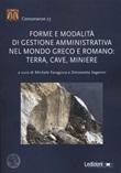 Forme e modalità di gestione amministrativa nel mondo greco e romano: terra, cave, miniere Libro di