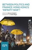 Between politics and finance: Hong Kong's «infinity war»? Libro di