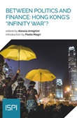 Between politics and finance: Hong Kong's «infinity war»? Ebook di