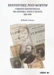 Dostoevskij post-mortem. L'eredità dostoevskiana tra editoria, stato e società (1881-1910) Libro di  Raffaella Vassena