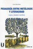 Pedagogia entre metalogos y literacidad. Logros y desafíos narrativos Libro di  Enrico Bocciolesi