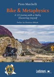 Bike & metaphysics. A US journey with a Harley discovering (my)self Ebook di  Piero Marchelli