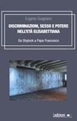 Discriminazioni, sesso e potere nell'età elisabettiana. Da Shylock a papa Francesco Libro di  Eugenio Guagnano