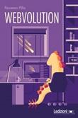 Webvolution. Come la rete ci ha cambiato (e perché ci cambierà ancora) Ebook di  Fiorenzo Pilla