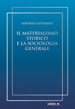 Il materialismo storico e la sociologia generale Ebook di  Alfonso Asturaro