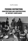 Feeding distinction: constrictions and constructions of dietary compliance Ebook di  Filippo Oncini