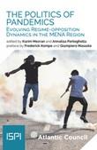 The politics of pandemics. Evolving regime-opposition dynamics in the MENA region Libro di  Karim Mezran, Annalisa Perteghella