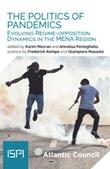 The politics of pandemics. Evolving regime-opposition dynamics in the MENA region Ebook di  Karim Mezran, Annalisa Perteghella