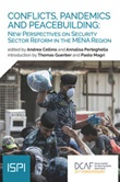 Conflicts, pandemics and peacebuilding: new perspective on security sector reform in the MENA region Libro di
