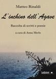 L'inchino dell'agave Libro di  Matteo Rinaldi