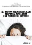 Gli aspetti multidisciplinari dell'ansia patologica e le tecniche di gestione Ebook di