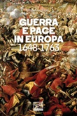Guerra e pace in Europa 1648-1763 Ebook di  Massimo Gori
