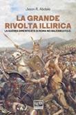 La grande rivolta dell'Illiria Ebook di  Jason R. Abdale