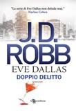 Doppio delitto Ebook di  J. D. Robb