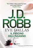 Il fascino dell'inganno. Eve Dallas Ebook di  J. D. Robb
