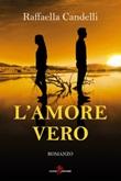 L' amore vero Ebook di  Raffaella Candelli