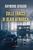 Sulle tracce di Blair Kendrick Ebook di  Raymond Benson