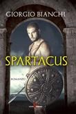 Spartacus Ebook di  Giorgio Bianchi