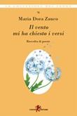 Il vento mi ha chiesto i versi Ebook di  Maria Dora Zanco