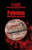 Palmina. Una storia sbagliata Libro di  Sara Cordella, Pierdomenico Corte-Ruggiero, Mario Gianfrate