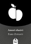 Amori elusivi Libro di  Fabio Zuffanti