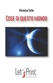 Cose di questo mondo Libro di  Vincenzo Turba