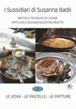 I sussidiari di Susanna Badii. Metodi e tecniche di cucina applicati a novanta ricette. Vol. 1: Libro di  Susanna Badii