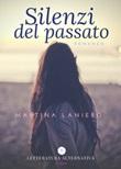 Silenzi del passato Libro di  Martina Laniero