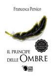 Il principe delle ombre Ebook di  Francesca Persico