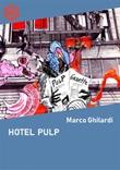 Hotel Pulp Ebook di  Marco Ghilardi, Marco Ghilardi