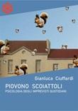 Piovono scoiattoli. Psicologia degli imprevisti quotidiani Ebook di  Gianluca Ciuffardi, Gianluca Ciuffardi