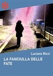 La fanciulla delle fate Ebook di  Luciano Ricci, Luciano Ricci