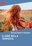 Claire nella tempesta Ebook di  Elena Genero Santoro, Elena Genero Santoro