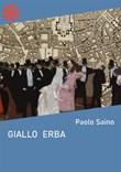 Giallo erba. Milano 1843 Ebook di  Paolo Saino, Paolo Saino
