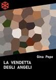 La vendetta degli angeli Ebook di  Gina Pepe, Gina Pepe