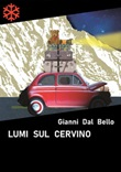 Lumi sul Cervino Ebook di  Gianni Dal Bello, Gianni Dal Bello