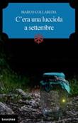 C'era una lucciola a settembre Libro di  Marco Collareda