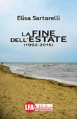 La fine dell'estate (1992-2015) Ebook di  Elisa Sartarelli